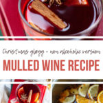 Mulled Wine Recipe pinterest pin with three images and text overlay.