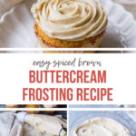 Easy spiced brown buttercream frosting pinterest pin with text overlay.