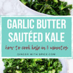 Two kale images, above and below a turquoise block with white text: Garlic Butter Sautéed Kale.