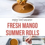 Three images from post and red text overlay: Fresh mango summer rolls. Pinterest pin.